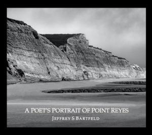 """Jeffery S. Bartfeld's book """"A Poet's Portrait of Point Reyes"""""""